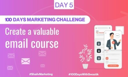 Create a valuable email course – 100 Days Marketing Challenge