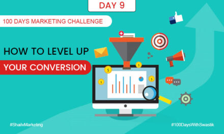 How to level up your conversion – 100 Days Marketing Challenge