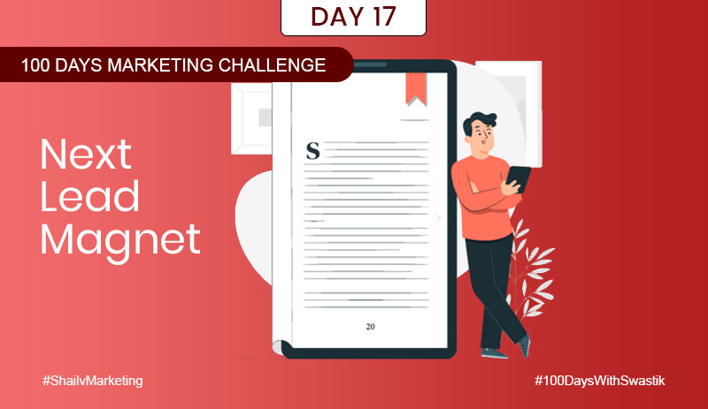 Next Lead Magnet – 100 Days Marketing Challenge