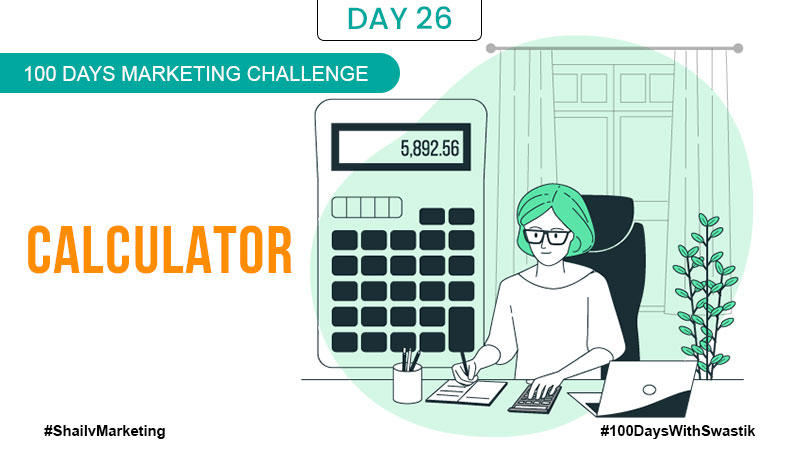 Calculator – 100 Days Marketing Challenge