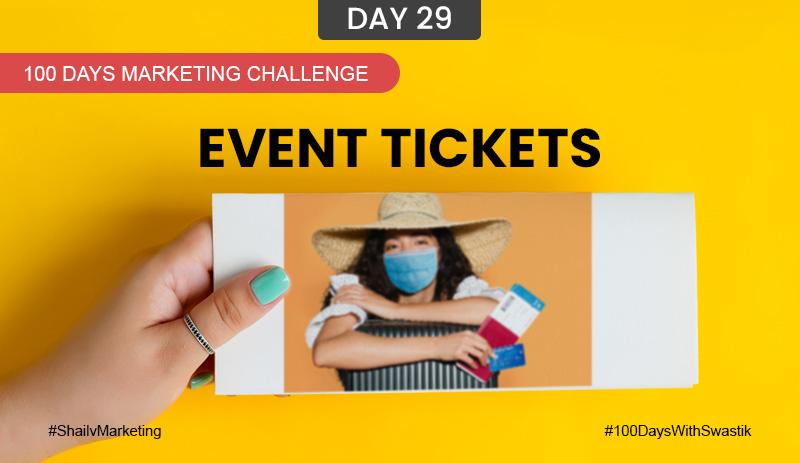 Event Tickets – 100 Days Marketing Challenge