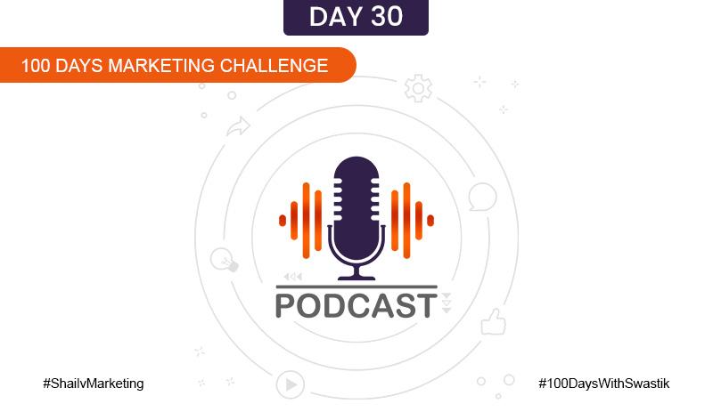 Podcast – 100 Days Marketing Challenge