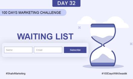 Waiting List – 100 Days Marketing Challenge