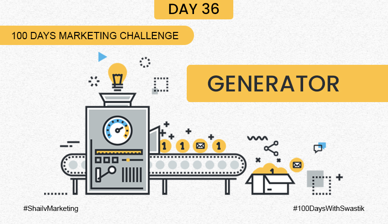 generator- 100 Days Marketing Challenge