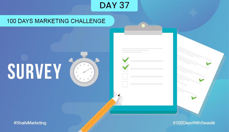 survey- 100 Days Marketing Challenge