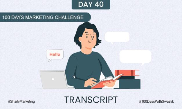 Transcript – 100 Days Marketing Challenge