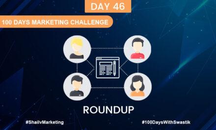 Roundup – 100 Days Marketing Challenge