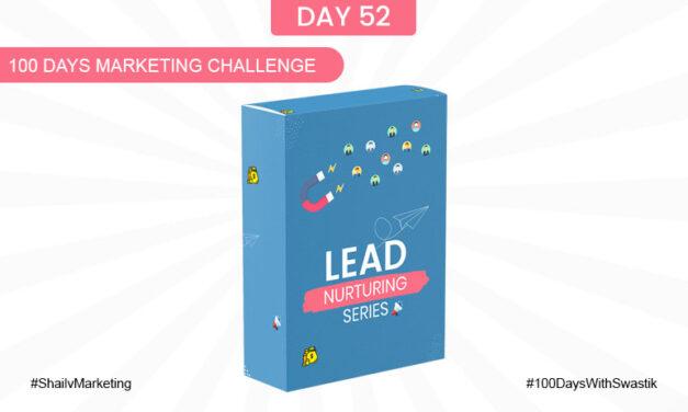 Lead Nurturing – 100 Days Marketing Challenge