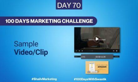 Sample Video Clips – 100 Days Marketing Challenge