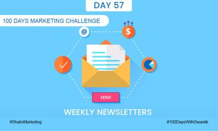 Weekly Newsletters – 100 Days Marketing Challenge