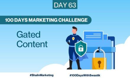 Gated Content – 100 Days Marketing Challenge