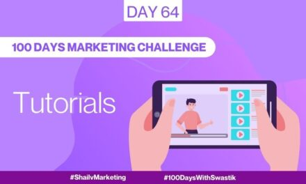 Tutorials – 100 Days Marketing Challenge