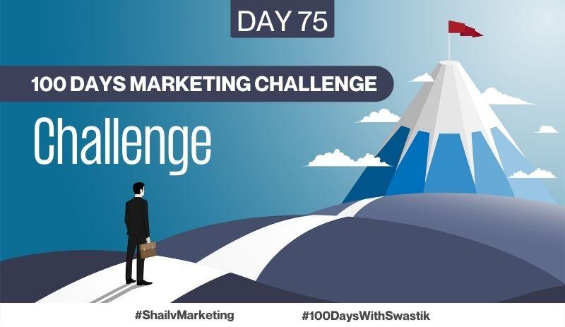Challenge – 100 Days Marketing Challenge