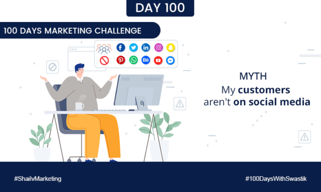 Myth My customers are not on social media  – 100 Days Marketing Challenge