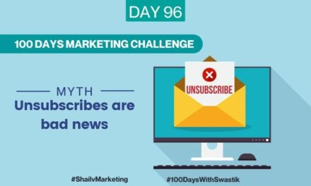 Myth Unsubscribes are bad news – 100 Days Marketing Challenge